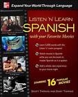Listen 'n' Learn Spanish with Your Favorite Movies by Scott Thomas, Gaby Thomas (Paperback, 2009)