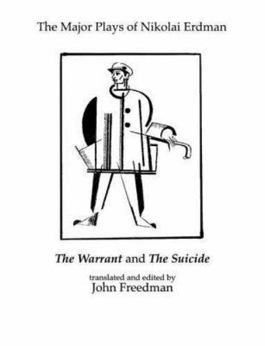 The Major Plays of Nikolai Erdman : The Warrant and the Suicide by Nikolai...