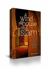A Wind In The House Of Islam: How God Is Drawing Muslims Around The World To Fai