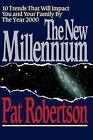The New Millennium : 10 Trends That Will Impact You and Your Family by the Year 2000 by Pat Robertson (2000, Paperback)