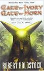 Gate of Ivory, Gate of Horn by Robert Holdstock (Paperback, 2002)