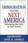 Immigration and The Next America - Jose Gomez Paperback July 2013