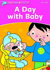 Dolphin Readers Starter Level: A Day with Baby by Di Taylor (Paperback, 2004)