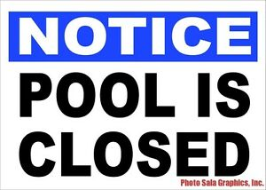 16 x 12 Unoopler Notice Pool Closed for Season Sign