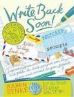 Write Back Soon!: Adventures in Letter Writing by Karen Benke (Paperback, 2015)