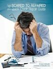 Scared to Repaired Quick Credit Repair Guide 9781449072056 by D Anne Liebroder