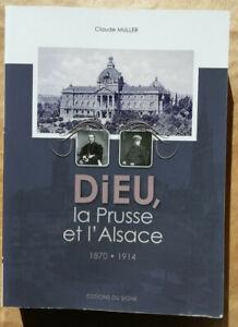 Dieu, la Prusse et l'Alsace (1870-1914) - Claude Muller