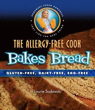The Allergy-Free Cook Bakes Bread: Gluten-Free, Dairy-Free, Egg-Free by Laurie S
