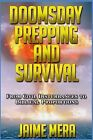 Doomsday Prepping and Survival: From Civil Disturbances to Biblical Proportions by Jaime Mera (Paperback / softback, 2014)