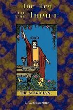 The Key to the Tarot : The Veil of Divination by L. W. de Laurence (2002,...