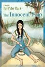 The Innocent Trap by Fay Foley Clark 9780595419128 Paperback 2007