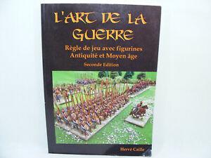 L'ART DE LA GUERRE Règle de Jeu Figurines Antique Médiéval H.CAILLE 2010 ONYX