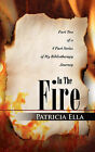 In the Fire by Patricia Ella (Paperback / softback, 2008)