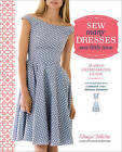 Sew Many Dresses, Sew Little Time: the Ultimate Dressmaking Guide by Tanya Whelan (Paperback, 2015)