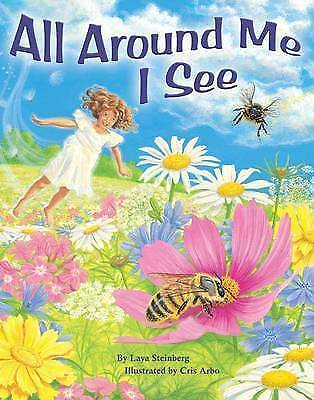 (Good)-ALL AROUND ME I SEE (Paperback)-Laya Steinberg Illustrated by Cris Arbo-1