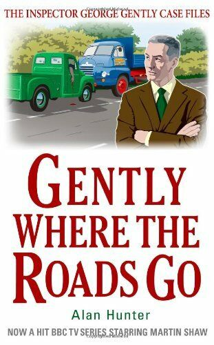 1 of 1 - Gently Where the Roads Go (Inspector George Gently 10) By Alan Hunter