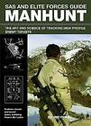 SAS and Elite Forces Guide Manhunt: The Art and Science of Tracking High Value Enemy Targets by Alexander Stilwell (Paperback, 2012)