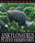 Ankylosaurus and Other Armoured and Plated Herbivores by David West (Paperback, 2015)