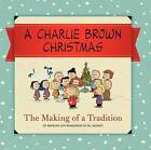 A Charlie Brown Christmas: The Making of a Tradition by Charles M Schulz (Hardback, 2013)