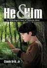 He and Him: An Archeologist's Story of Domestic Abuse by Claude Britt Jr (Hardback, 2012)