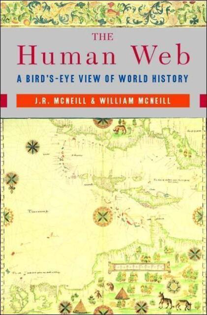 The Human Web von J.R. McNeil und William H. McNeill (2003, Taschenbuch)