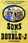 Sons of The Double-j an Epic Western by Alden L Dumas 9781420894448