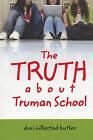 The Truth about Truman School by Dori Hillestad Butler (Paperback / softback, 2009)