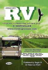 Average Joe's Rv Refrigerator : Troubleshooting and Repair Guide by Roger D....