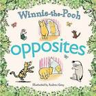 Winnie-the-pooh - Opposites by Hardie Grant Books (Board book, 2013)