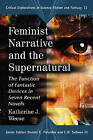 Feminist Narrative and the Supernatural: The Function of Fantastic Devices in Seven Recent Novels by McFarland & Co  Inc (Paperback, 2008)