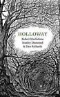 Holloway by Robert Macfarlane, Dan Richards (Paperback, 2014)