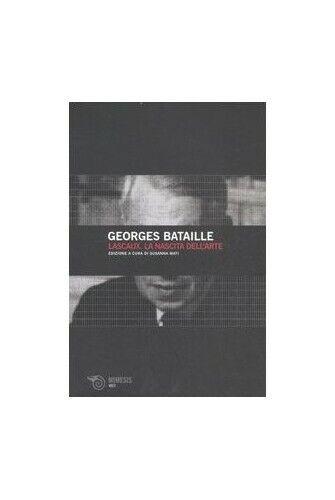 Lascaux. La nascita dell'arte by Bataille, Georges 8884835984 FREE Shipping