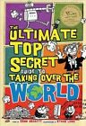 The Ultimate Top Secret Guide to Taking Over the World by Kenn Nesbitt (Paperback / softback, 2011)