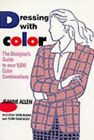 Dressing with Color : The Designer's Guide to over 1,000 Color Combinations by Jeanne Allen (1992, Paperback)