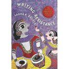 Writing Resistance: The Rhetorical Imagination of Hindi Dalit Literature by Laura R. Brueck (Paperback, 2014)