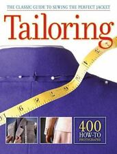 Tailoring : The Classic Guide to Sewing the Perfect Jacket by Creative...