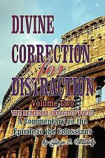 Divine Correction for Distraction Volume Ii : The Remedial Impact of Focus by...