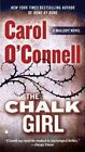 The Chalk Girl by Carol O'Connell (Paperback / softback, 2012)