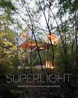 Superlight: Rethinking How Our Homes Impact the Earth by Metropolis Books (Hardback, 2014)