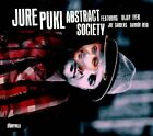 Abstract Society [Digipak] by Jure Pukl (CD, Jul-2012, Storyville)