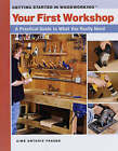 Your First Workshop: A Practical Guide to What You Really Need by Aime Ontario Fraser (Paperback, 2005)