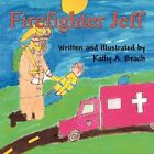 Firefighter Jeff 9781451236378 by Kathy A. Beach Book