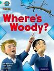 Project X Origins: Turquoise Book Band, Oxford Level 7: Hide and Seek: Where's Woody? by Jan Burchett, Sara Vogler (Paperback, 2014)