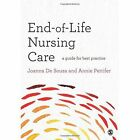 End-of-Life Nursing Care by Joanna De Souza, Annie Pettifer (Paperback, 2012)