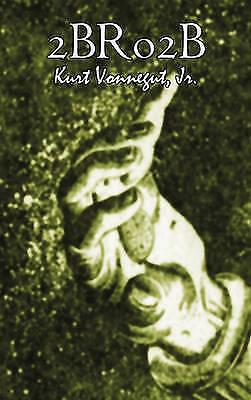 2br02b by Kurt Vonnegut, Literary, Science Fiction, Vonnegut, Jr Kurt, Used; Goo
