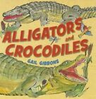 Alligators and Crocodiles by Gail Gibbons (Mixed media product, 2014)