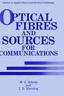 Optical Fibres and Sources for Communications by I.D. Hennings, M. J. Adams (Hardback, 1991)