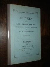 DICTEES POUR LES TROIS COURS - Elémentaire, moyen, supérieur - M. A. Dufresne