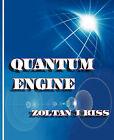 Quantum Engine by Zoltan J Kiss (Paperback, 2011)
