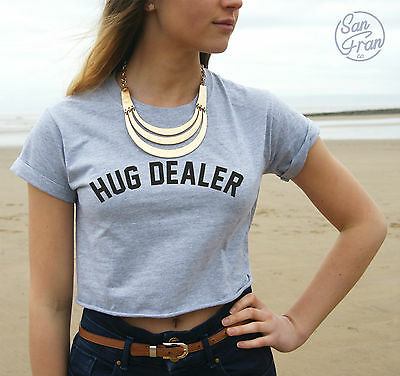 * Hug Dealer Crop Top T-shirt Tumblr Fashion Dope Fresh Swag Funny Slogan Gift *